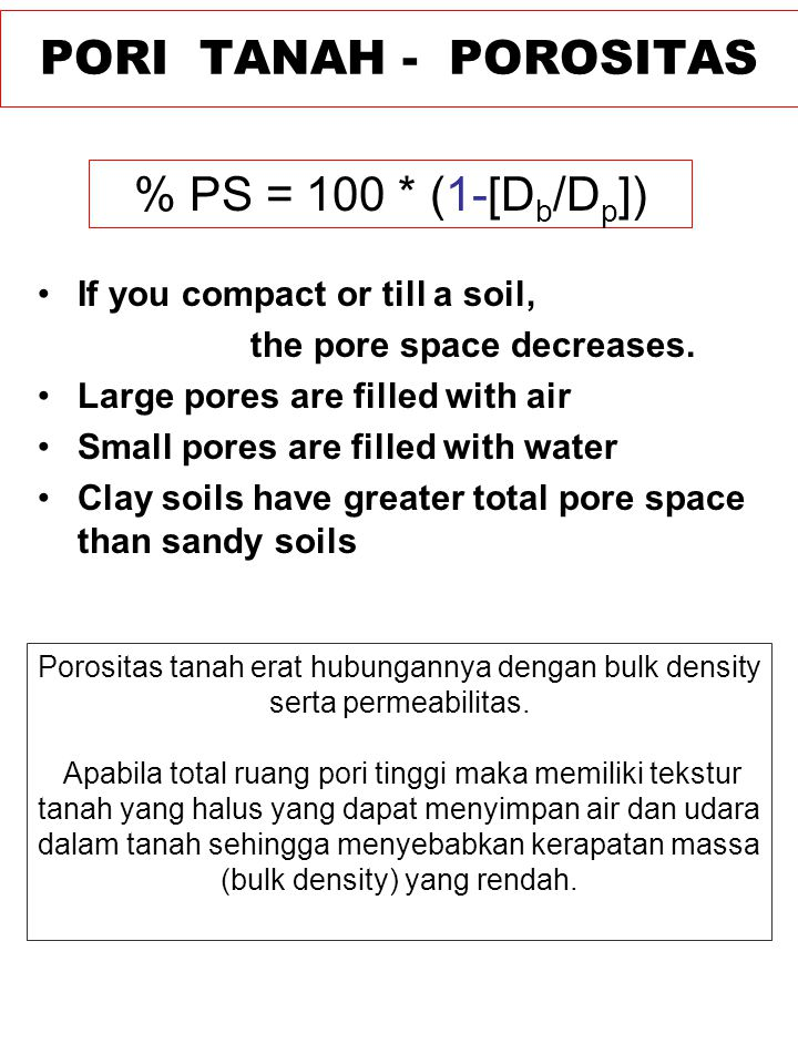 PORI TANAH - POROSITAS % PS = 100 * (1-[Db/Dp])